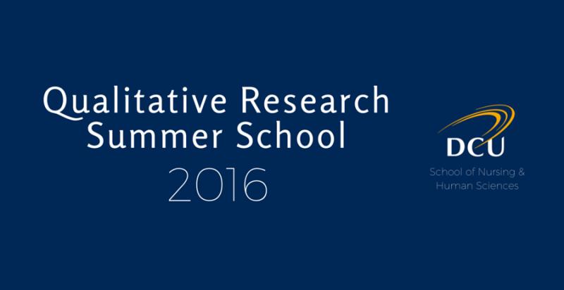 9th Qualitative Research Summer School 2016 Dcu