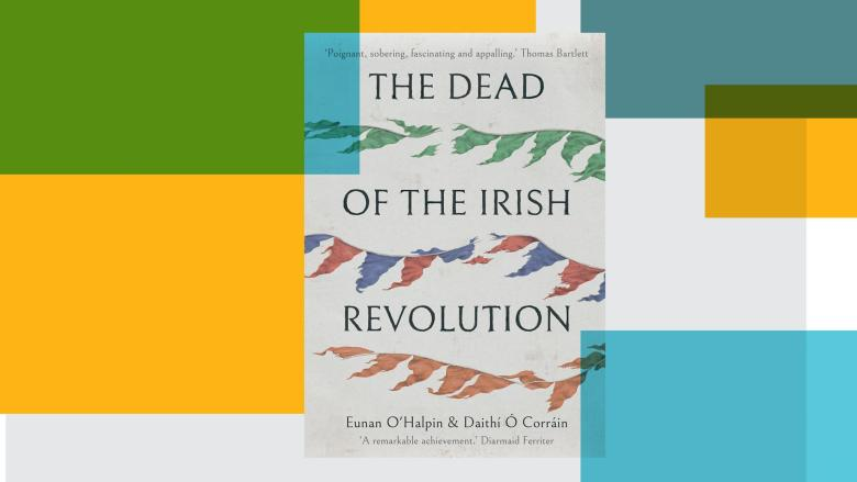 The Dead of the Irish Revolution