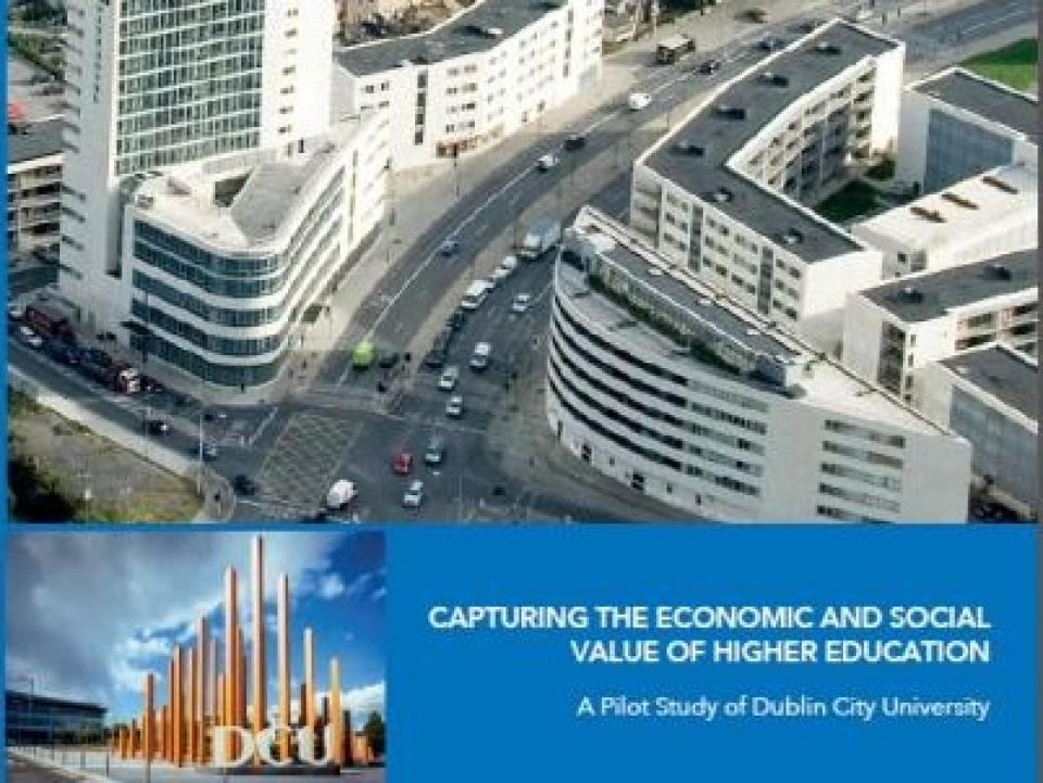 Capturing the Economic and Social Value of Higher Education:  A Pilot Study of Dublin City University