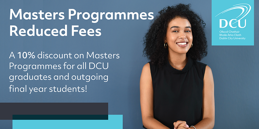 DCU announces extension of its 10% reduced fees scheme for Masters programmes