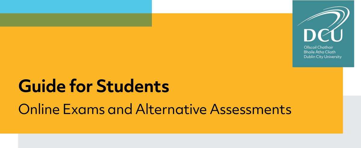 Guide for Students - Online Exams and Alternative Assessments